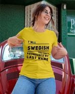 Im swedish you cant pronounce my last name funny t shirt hoodie sweater
