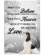 Cocker Spaniels When You Believe Beyond What Your Eyes Can See Signs From Heaven Poster