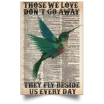 Hummingbird Hippie Those We Love Don't Go Away They Walk Beside Us Every Day Poster