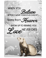 Ferrets When You Believe Beyond What Your Eyes Can See Signs From Heaven Poster