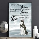 Huskies When You Believe Beyond What Your Eyes Can See Signs From Heaven Poster