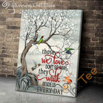 Hummingbirds Those We Love Don't Go Away They Walk Beside Us Every Day Poster