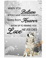 Siberian Huskies When You Believe Beyond What Your Eyes Can See Signs From Heaven Poster