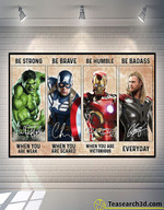 Avengers Be Strong Be Brave Be Humble Poster For Fans