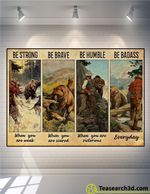 Bear hunting Be Strong Be Brave Be Humble Poster