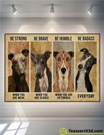 Greyhound Be Strong Be Brave Be Humble Poster