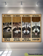 Raccoon Be Strong Be Brave Be Humble Poster