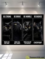 Black Cat Be Strong Be Brave Be Humble Poster