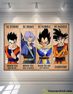 Dragon Ball Be Strong Be Brave Be Humble Poster For Fans