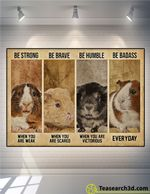 Guinea Pig Be Strong Be Brave Be Humble Poster