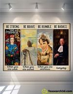 Be Strong Be Brave Be Humble Poster For Fans