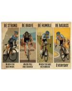 Cycling Be Strong Be Brave Be Humble Poster
