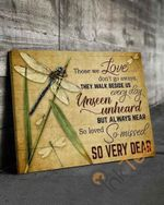 Dragonflies Those We Love Don't Go Away They Walk Beside Us Every Day Poster