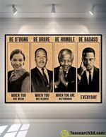 The Civil Rights Leaders Be Strong Be Brave Be Humble Poster For Fans