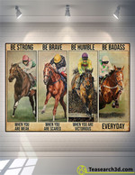 Horse Racing Be Strong Be When You Are Weak Poster