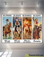 Cowgirl On Horse Be Strong Be Brave Be Humble Poster