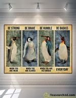 Penguin Be Strong Be Brave Be Humble Poster