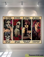 Sugar Skull Be Strong Be Brave Be Humble Poster