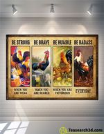 Rooster Be Strong Be Brave Be Humble Poster