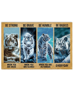 Tiger Be Strong Be Brave Be Humble Poster