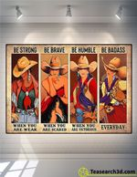 Cowgirl Be Strong Be Brave Be Humble Poster