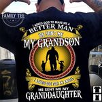 I asked god make me better man he sent my grandson i asked good an angel he sent my granddaughter t shirt hoodie sweater
