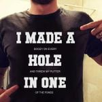 I made a bogey on every hole and threw my putter in one of the ponds golf lover t shirt hoodie sweater
