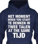 Het moment when you start te denken in twee talen at the same tijd birthday gift t shirt hoodie sweater