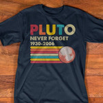 Pluto never forget 1930 2006 star planet retro vintage style t shirt hoodie sweater