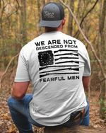 We are not descended from fearfull man american flag birthday gift t shirt hoodie sweater