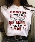 Grandpa's girl i used to be his angel now he is mine family gift t shirt hoodie sweater