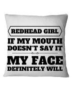 Redhead Girl My Face Will Say It Pillow Cover