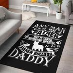 Any Man Can BE A Father But It Takes Someone Special  Area Rug Home Decor