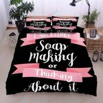 Soapmaking Or Thinking About It Printed Bedding Set Bedroom Decor
