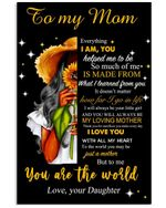 Daughter To Mom Sunflower Everything I Am You Helped Me To Be Vertical Poster