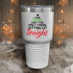 The Tree Isn't The Only One Getting Lit Tonight Color Printed Tumbler