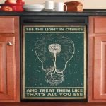 See The Light In Other Treat Them Like That All You See Dishwasher Cover Sticker Kitchen Decor