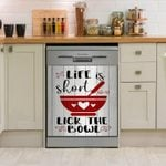 Life Is Short Lick The Bowl Dishwasher Cover Sticker Kitchen Decor