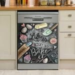 Life Is What You Bake It Dishwasher Cover Sticker Kitchen Decor