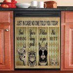 Just In Case No One Told You Today Dishwasher Cover Sticker Kitchen Decor