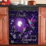 Hummingbird As Long As I Breathe You Will Be Remembered Dishwasher Cover Sticker Kitchen Decor
