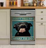 Dog Pitbull Don't Tell Me What To Do Dishwasher Cover Sticker Kitchen Decor