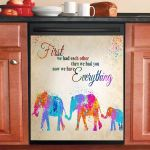 Elephant First We Had Each Other Now We Have Everything Dishwasher Cover Sticker Kitchen Decor