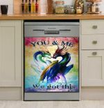 Dragon You And Me We Got This Dishwasher Cover Sticker Kitchen Decor