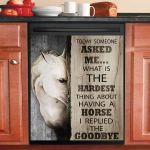 The Hardest Thing About Having A Horse Is The Goodbye Dishwasher Cover Sticker Kitchen Decor