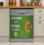 Softball Come Back After Softball Season Dishwasher Cover Sticker Kitchen Decor