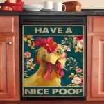 Have A Nice Poop Chicken Dishwasher Cover Sticker Kitchen Decor