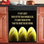 Tennis It Is Not About Being Dishwasher Cover Sticker Kitchen Decor