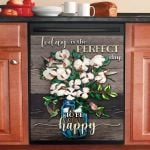 Today Is A Perfect Day Dishwasher Cover Sticker Kitchen Decor
