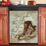 Horse You Make Me Better Than I Was Before Thank God I Am Your Art Dishwasher Cover Sticker Kitchen Decor